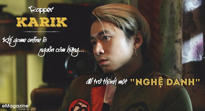 Rapper Karik: Khi game online là nguồn cảm hứng... để trở thành một 'nghệ danh'